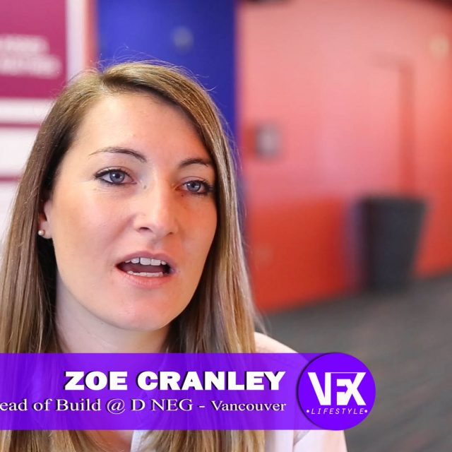 WOMEN IN VFX –  ZOE CRANLEY –  Head of Build @ DNEG